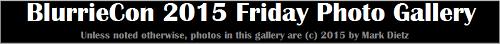 BlurrieCon 2015 Friday Photo Gallery by Mark Dietz